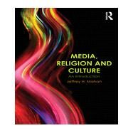 Media, Religion and Culture: An Introduction by Mahan; Jeffrey H, 9780415683180