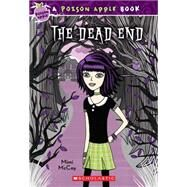 The Poison Apple #1: The Dead End by McCoy, Mimi, 9780545203180