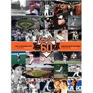 Baltimore Orioles 60 Years of Orioles Magic by Henneman, Jim; Palmer, Jim, 9781608873180
