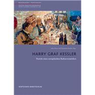 Harry Graf Kessler: Porträt Eines Europäischen Kulturvermittlers by Drost, Julia; Kostka, Alexandre, 9783422073180