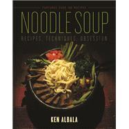 Noodle Soup by Albala, Ken, 9780252083181