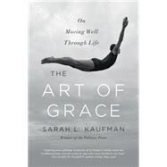 The Art of Grace by Kaufman, Sarah L., 9780393353181