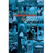 Renegades, Showmen, and Angels : A Theatrical History of Fort Worth,1873-2001 by Jones, Jan L., 9780875653181