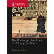 The Routledge Handbook of Philosophy of Pain by Corns; Jennifer, 9781138823181