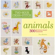 Two-Hour Cross-Stitch: Animals 300 Quick & Easy Designs by Boerens, Patrice, 9781454703181
