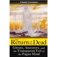 The Return of the Dead by Lecouteux, Claude, 9781594773181