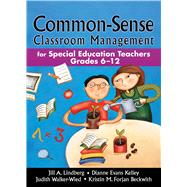 Common-Sense Classroom Management by Lindberg, Jill A.; Kelley, Dianne Evans; Walker-wied, Judith; Beckwith, Kristin M. Forjan, 9781634503181