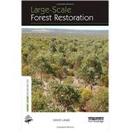 Large-Scale Forest Restoration by Lamb; David, 9780415663182