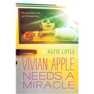 Vivian Apple Needs a Miracle by Coyle, Katie, 9780544813182