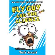 Fly Guy and the Alienzz (Fly Guy #18) by Arnold, Tedd, 9780545663182