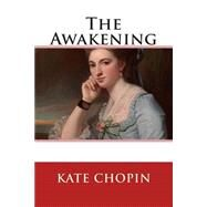 The Awakening by Chopin, Kate, 9781503293182