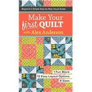 Make Your First Quilt by Anderson, Alex, 9781617453182