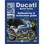 How to Restore Ducati Bevel Twins 1971 to 1986 : Your Illustrated Guide to Authenticity and Hands-On Restoration by Falloon, Ian, 9781845843182