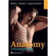 Anatomy A Photographic Atlas by Rohen, Johannes W.; Yokochi, Chihiro; Lütjen-Drecoll, Elke, 9781451193183