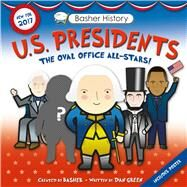 Basher History: US Presidents Revised Edition by Basher, Simon; Green, Dan; Widmer, Edward, 9780753473184
