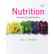 Nutrition Concepts and Controversies by Sizer, Frances; Whitney, Ellie, 9781133603184