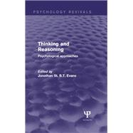 Thinking and Reasoning: Psychological Approaches by Evans; Jonathan St B T, 9781848723184
