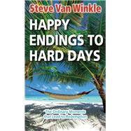 Happy Endings to Hard Days The Ordinary Moments that Lead to Redemption by Van-Winkle, Steve, 9781942603184