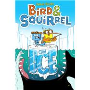Bird & Squirrel on Ice by Burks, James, 9780545563185