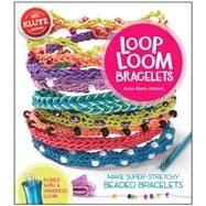 Loop Loom Make super-stretchy beaded bracelets by Johnson, Anne Akers, 9780545703185