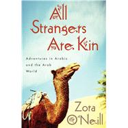 All Strangers Are Kin by O'Neill, Zora, 9780547853185