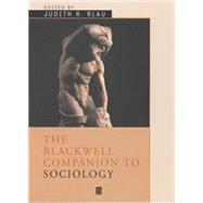 The Blackwell Companion to Sociology by Blau, Judith R, 9780631213185