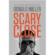 Scary Close by Miller, Donald; Goff, Bob, 9780785213185