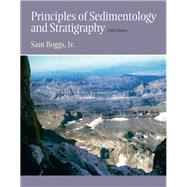 Principles of Sedimentology and Stratigraphy by Boggs, Sam, Jr., 9780321643186