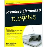 Premiere Elements 8 For Dummies by Underdahl, Keith, 9780470453186