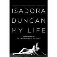 MY LIFE ISADORA DUNCAN  PA(REV) by DUNCAN,ISADORA, 9780871403186