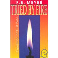 Tried by Fire by Meyer, Frederick Brotherton, 9780875083186