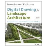 Digital Drawing for Landscape Architecture by Cantrell, Bradley; Michaels, Wes, 9781118693186
