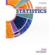 Mind on Statistics by Utts, Jessica M.; Heckard, Robert F., 9781285463186