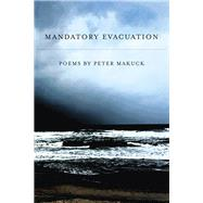 Mandatory Evacuation by Makuck, Peter, 9781942683186