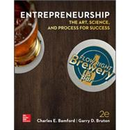 ENTREPRENEURSHIP: The Art, Science, and Process for Success by Bamford, Charles; Bruton, Garry, 9780078023187