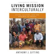 Living Mission Interculturally by Gittins, Anthony J., 9780814683187