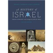 A History of Israel From the Bronze Age through the Jewish Wars by Kaiser, Jr., Walter C.; Wegner, Paul D, 9781433643187