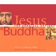 Jesus and Buddha : The Parallel Sayings by Borg, Marcus; Kornfield, Jack, 9781569753187