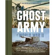 The Ghost Army of World War II by Beyer, Rick; Sayles, Elizabeth, 9781616893187