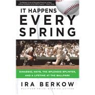 It Happens Every Spring by Berkow, Ira, 9781629373188