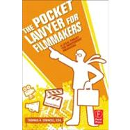 The Pocket Lawyer for Filmmakers: A Legal Toolkit for Independent Producers by Crowell, Esq.; Thomas A., 9780240813189