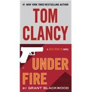 Tom Clancy Under Fire by Blackwood, Grant, 9780425283189