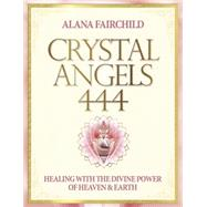 Crystal Angels 444 by Fairchild, Alana, 9780738743189