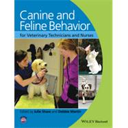 Canine and Feline Behavior for Veterinary Technicians and Nurses+ Website by Shaw, Julie, 9780813813189
