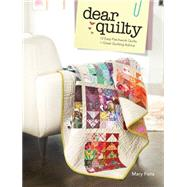 Dear Quilty: 12 Easy Patchwork Quilts + Great Quilting Advice by Fons, Mary, 9781440243189