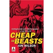 Cheap As Beasts by Wilson, Jon, 9781626393189
