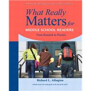 What Really Matters for Middle School Readers From Research to Practice by Allington, Richard L., 9780205393190
