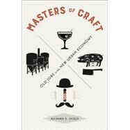 Masters of Craft by Ocejo, Richard, 9780691183190