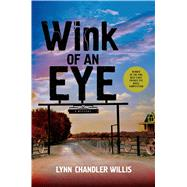 Wink of an Eye A Mystery by Willis, Lynn Chandler, 9781250053190