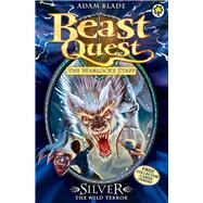 Beast Quest: 52: Silver the Wild Terror by Blade, Adam, 9781408313190